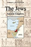 The Jews in the Weave of the Ancient Empires, Enrique Dunayevich, 1477401539