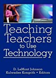 Teaching Teachers to Use Technology, , 0789035030