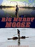 Big Muddy Moose