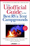The Unofficial Guide to the Best RV and Tent Campgrounds in the Great Lakes States (Unofficial Guides)