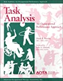 Task Analysis : An Occupational Performance Approach, Watson, Diane, 1569000654
