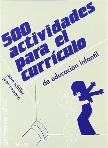 500 actividades para el currículo de Educación Infantil Primeros Años: Amazon.es: Pam Schiller, Joan Rossano, Amparo Bóveda: Libros