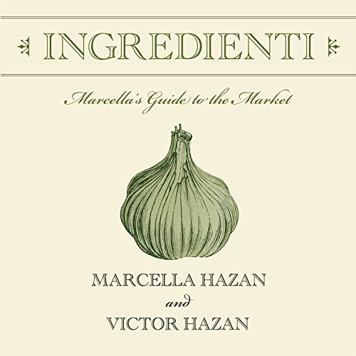 Ingredienti: Marcella's Guide to the Market by Tantor Audio