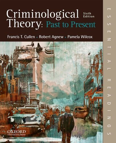 190639342 - Criminological Theory: Past to Present: Essential Readings