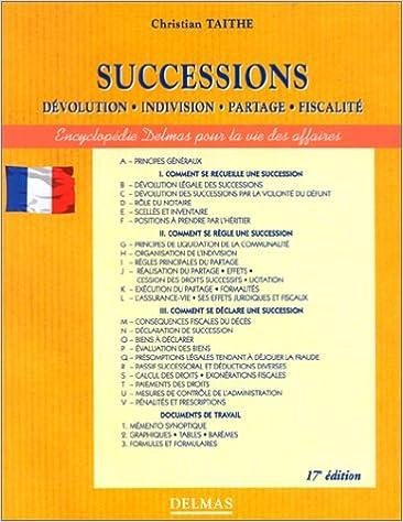 Lire en ligne Successions, 17e édition. Dévolution - Indivision - Partage - Fiscalité pdf, epub ebook