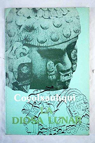 Coyolxauhqui, la diosa lunar (Spanish Edition)