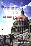 Patriotic Leaders of the Church, John F. Fink, 1592760740