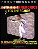 Turbo Mnemonics for the Boards 2003 : Memory Aids to Commonly Asked Clinical Material You Gotta Know for USMLE Clinical Steps and the Internal Medicine Boards, Mittman, Bradley, 0967702593