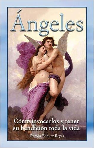 Descarga de libros electrónicos de Google angeles / Angels: Como Invocarlos Y Obtener Su Bendicion Toda La Vida / How Invoke and Obtain Their Blessing Life PDF