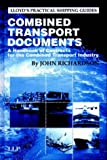 Combined Transport Documents : A Handbook of Contracts for the Combined Transport Industry, Richardson, John, 1859785786