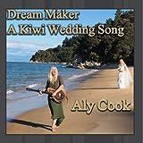 Dream Maker - Kiwi Wedding Song
