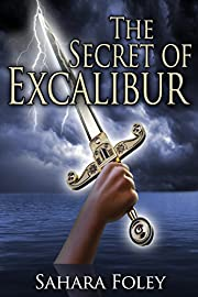 The Secret of Excalibur (Excalibur Saga Book 1)