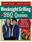 Weeknight Grilling with the BBQ Queens, Karen Adler and Judith M. Fertig, 1558323139