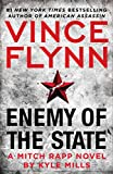 Enemy of the State (A Mitch Rapp Novel) by Vince Flynn, Kyle Mills