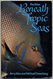 Beneath Tropic Seas, Jerry Greenberg, 0913008192