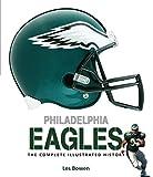 Philadelphia Eagles: The Complete Illustrated History