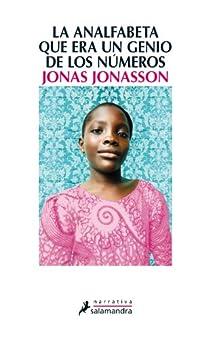 La analfabeta que era un genio de los numeros par Jonasson