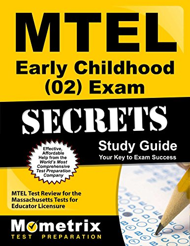 MTEL Early Childhood (02) Exam Secrets Study Guide: MTEL Test Review for the Massachusetts Tests for Educator Licensure