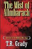 The Mist of Allmharach: Book One of the Walking Man Saga