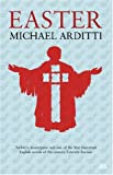 Easter, Michael Arditti, 1905147937