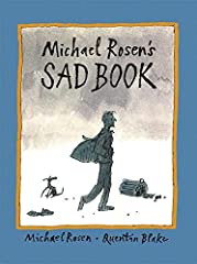 With unmitigated honesty, a touch of humor, and sensitive illustrations by Quentin Blake, Michael Rosen explores the experience of sadness in a way that resonates with us all.Sometimes I'm sad and I don't know why.It's just a cloud that comes...