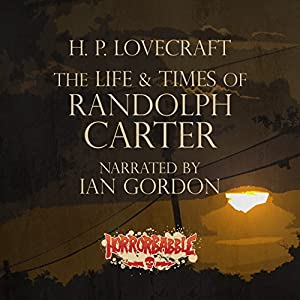 The Life & Times of Randolph Carter Audiobook