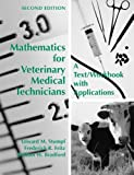 Mathematics for Veterinary Medical Technicians : A Text/Workbook with Applications, Stumpf, Edward M. and Fritz, Frederick R., 1594602751