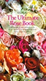 Amazon / Brand: Harry N. Abrams: The Ultimate Rose Book Including Miniature, and Wild - All Shown in Color and Selected for Their Beauty, Fragrance, and (Stirling Macoboy)