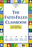 Faith-Filled Classroom, Anne Campbell and Jacquie Jambor, 0883474050