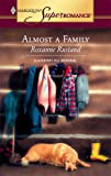 Almost a Family, Roxanne Rustand, 0373712847