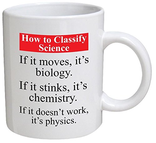 Funny Mug - How to clasify science. Biology. Chemistry. Physics - 11 OZ Coffee Mugs - Funny Inspirational and sarcasm - By A Mug To Keep TM