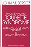 Understanding Tourette Syndrome, Obsessive-Compulsive Disorder and Related Problems : A Developmental and Catastrophe Theory Perspective, Berecz, John M., 082617390X