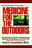 img - for Medicine for the Outdoors: The Essential Guide to Emergency Medical Procedures and First Aid book / textbook / text book