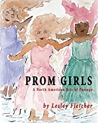Prom Girls: A North American Rite of Passage