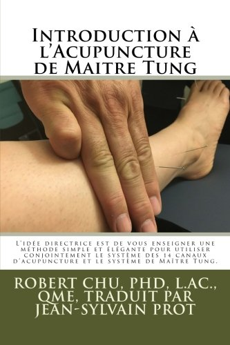 Introduction a l'Acupuncture de Maitre Tung  [Chu, Robert] (Tapa Blanda)