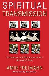 Spiritual Transmission: Paradoxes and Dilemmas on the Spiritual Path