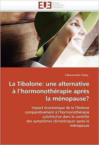 En ligne La Tibolone: une alternative à l'hormonothérapie après la ménopause?: Impact économique de la Tibolone comparativement à l'hormonothérapie ... symptômes climatériques après la ménopause pdf