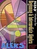 Aleks Worktext for Beginning and Intermediate Algebra, Barry Bergman and Louis Hoelzle, 0072481528