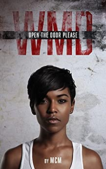 Open the Door Please (Weapon of Mass Destruction Book 1) by [MCM]