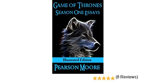 game of thrones season one essays illustrated edition kindle  game of thrones season one essays illustrated edition kindle edition by pearson moore humor entertainment kindle ebooks com