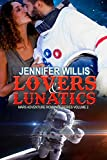 Lovers and Lunatics (Mars Adventure Romance Series Book 2)