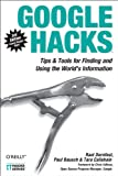 Google Hacks: Tips & Tools for Finding and Using