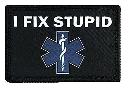Amazon.com  Antrix I Fix Stupid EMT Medic Funny Military Morale ... c6fea50f723