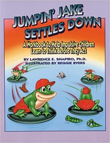 Jumpin' Jake Settles Down: A Workbook to Help Impulsive Children Learn to Think Before They Act January 13, 1994