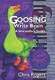 Goosing the Write Brain, Chris Rogers, 1439226288