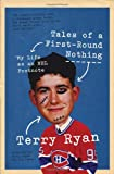 Tales of a First-Round Nothing, Terry Ryan, 1770411399