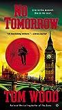 No Tomorrow, Tom Wood, 0451469658