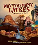 Way Too Many Latkes: A Hanukkah in Chelm