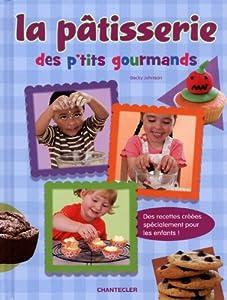vignette de 'La pâtisserie des p'tits gourmands (Becky Johnson)'