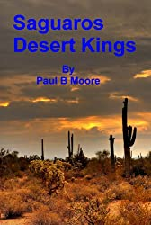 Saguaros - Desert Kings